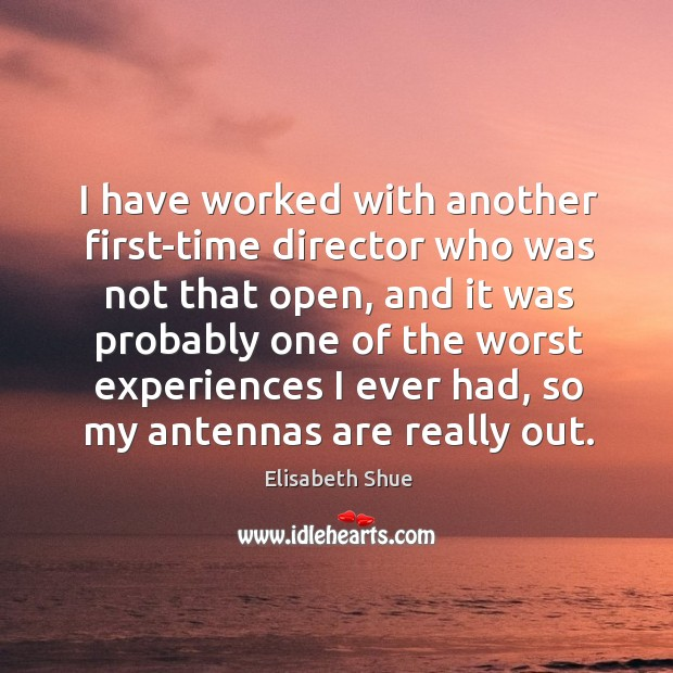 Image about I have worked with another first-time director who was not that open, and it was probably