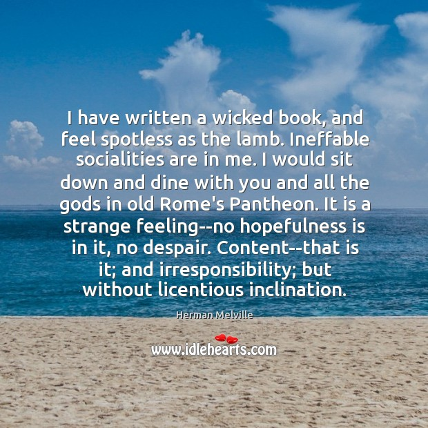 I have written a wicked book, and feel spotless as the lamb. Image