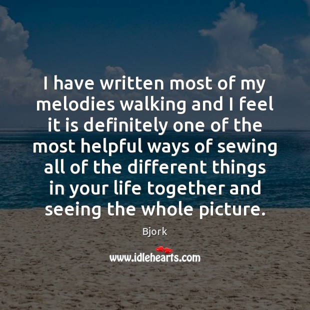I have written most of my melodies walking and I feel it Image