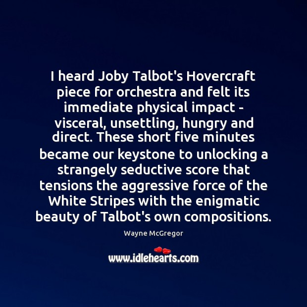 I heard Joby Talbot's Hovercraft piece for orchestra and felt its immediate Image