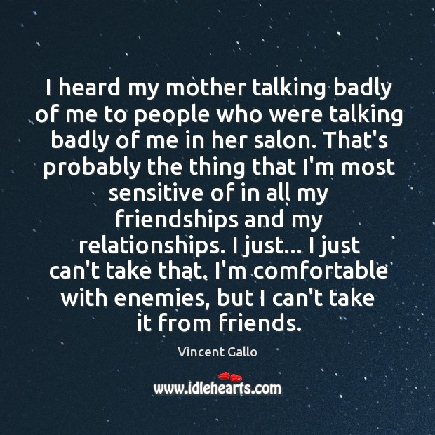 Image, I heard my mother talking badly of me to people who were