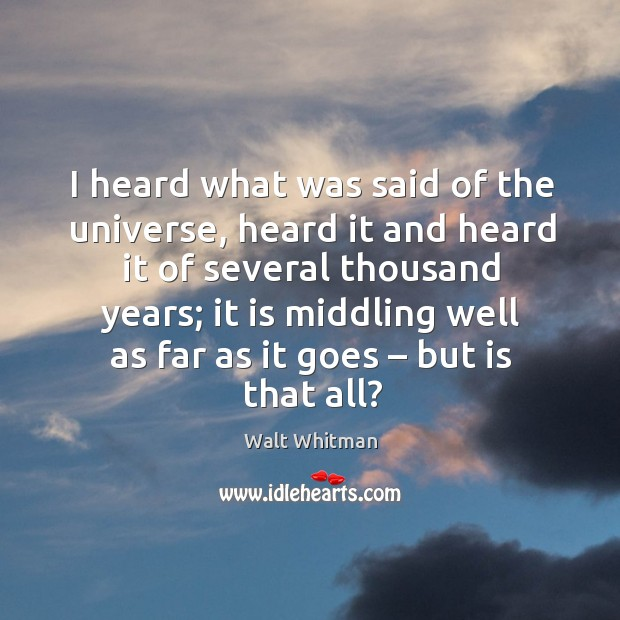 I heard what was said of the universe, heard it and heard it of several thousand years Image