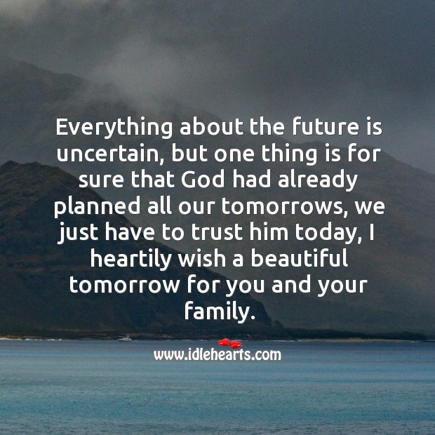 Good Day Quotes image saying: I heartily wish a beautiful tomorrow for you and your family.