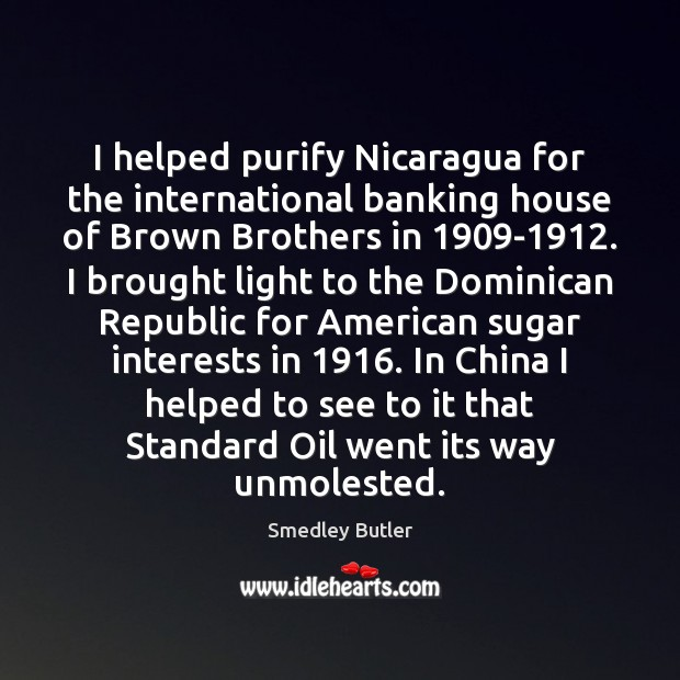 Image, I helped purify Nicaragua for the international banking house of Brown Brothers