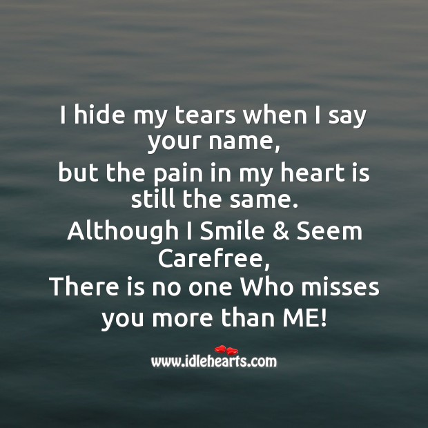 I hide my tears when I say your name Missing You Messages Image