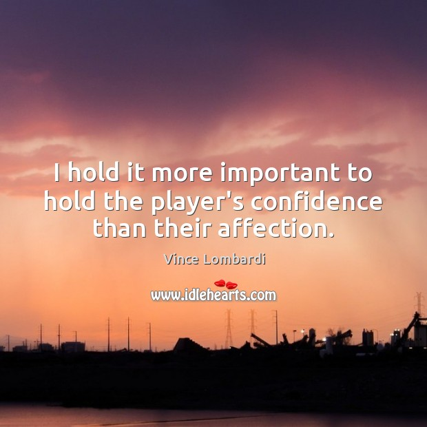 I hold it more important to hold the player's confidence than their affection. Image