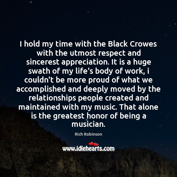 I hold my time with the Black Crowes with the utmost respect Image