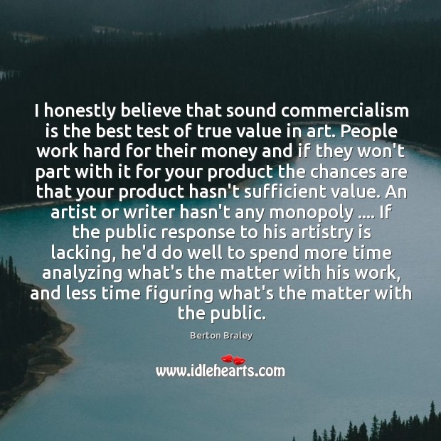 Image, I honestly believe that sound commercialism is the best test of true