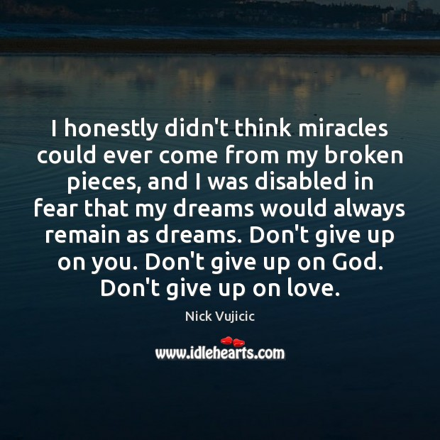I honestly didn't think miracles could ever come from my broken pieces, Image