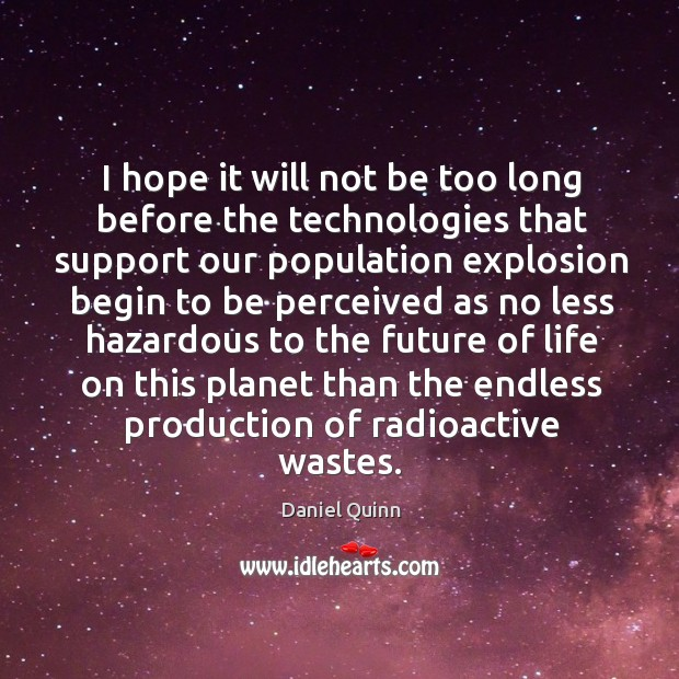 I hope it will not be too long before the technologies that Image