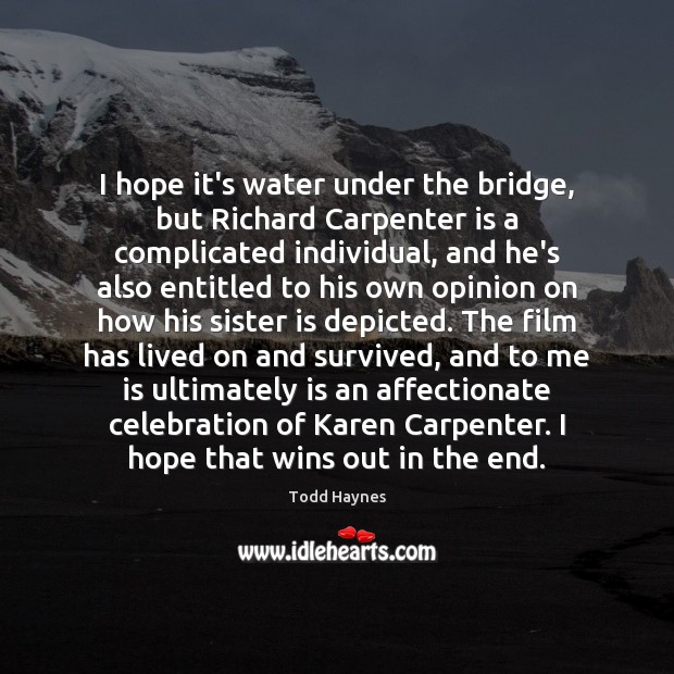 I hope it's water under the bridge, but Richard Carpenter is a Sister Quotes Image