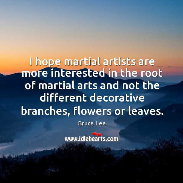 I hope martial artists are more interested in the root of martial Image