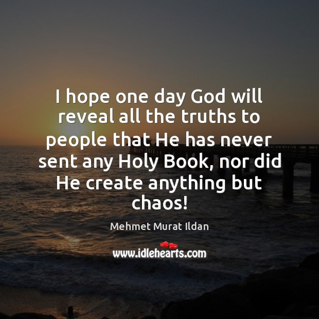 Image, I hope one day God will reveal all the truths to people