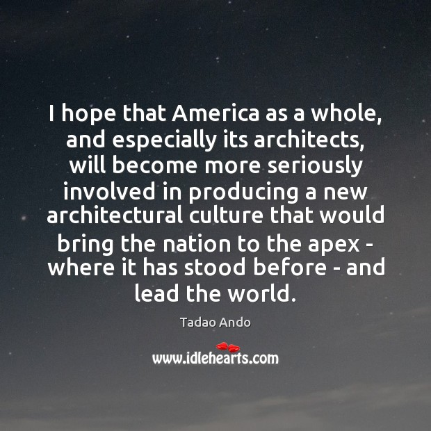 Image, I hope that America as a whole, and especially its architects, will