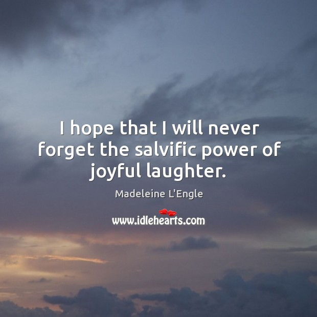 Image, I hope that I will never forget the salvific power of joyful laughter.