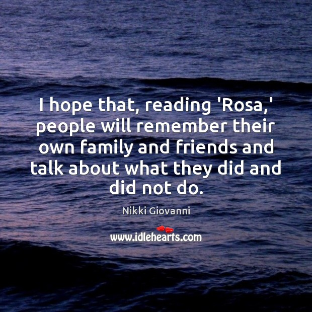 I hope that, reading 'Rosa,' people will remember their own family Image