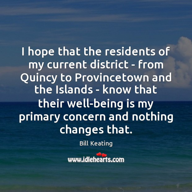 Image, I hope that the residents of my current district – from Quincy