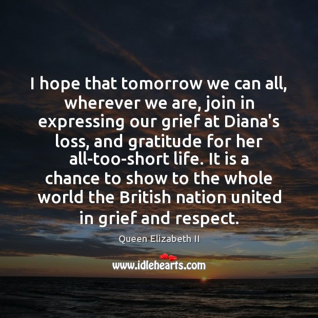 I hope that tomorrow we can all, wherever we are, join in Queen Elizabeth II Picture Quote