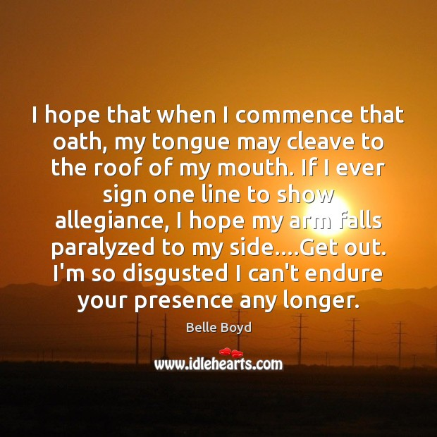 Image, I hope that when I commence that oath, my tongue may cleave
