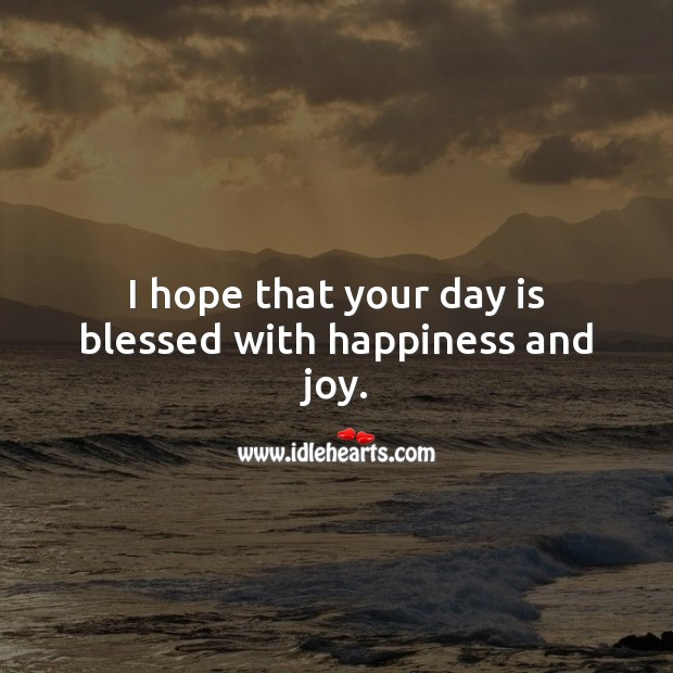 I hope that your day is blessed with happiness and joy. Religious Birthday Messages Image