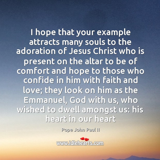 Image, I hope that your example attracts many souls to the adoration of