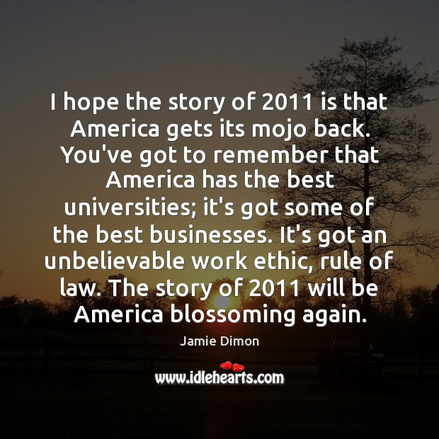 Image, I hope the story of 2011 is that America gets its mojo back.