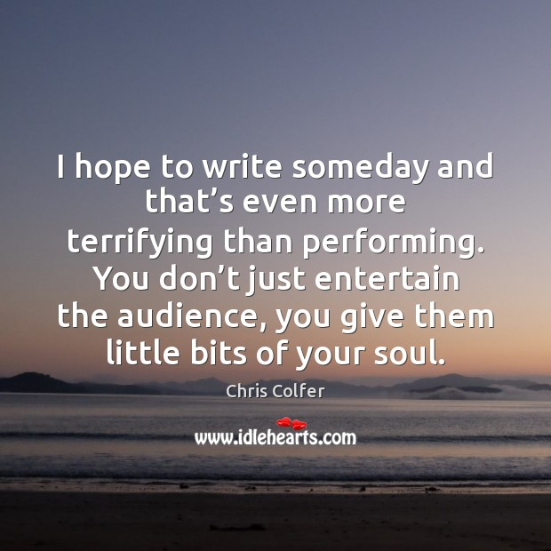 I hope to write someday and that's even more terrifying than Chris Colfer Picture Quote