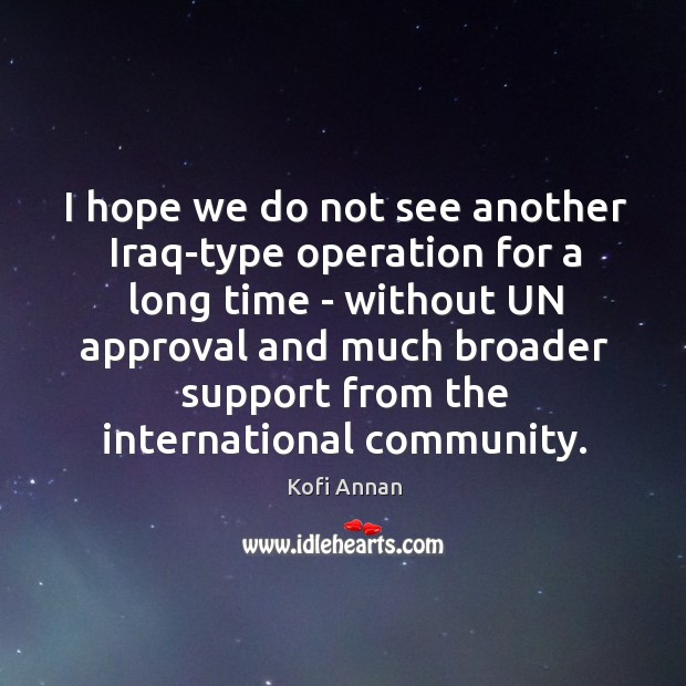 Image, I hope we do not see another Iraq-type operation for a long