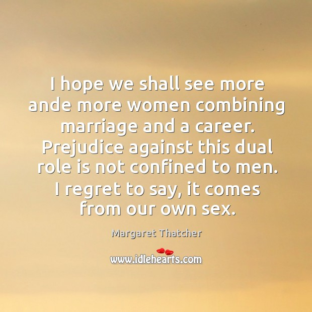 I hope we shall see more ande more women combining marriage and Image