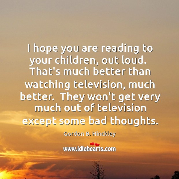 Image, I hope you are reading to your children, out loud.  That's much