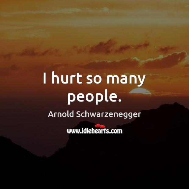 I hurt so many people. Image
