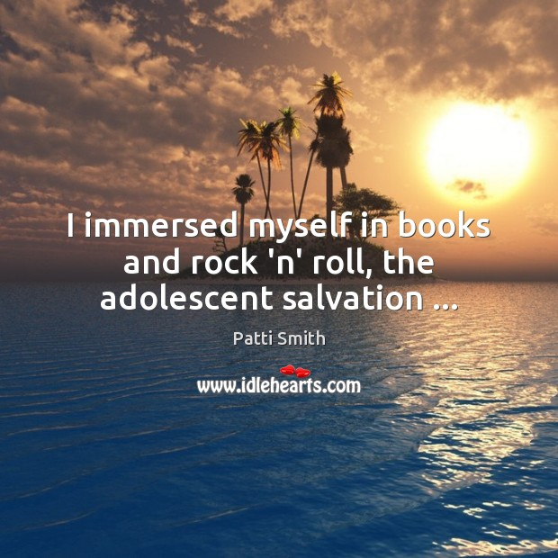 I immersed myself in books and rock 'n' roll, the adolescent salvation … Image