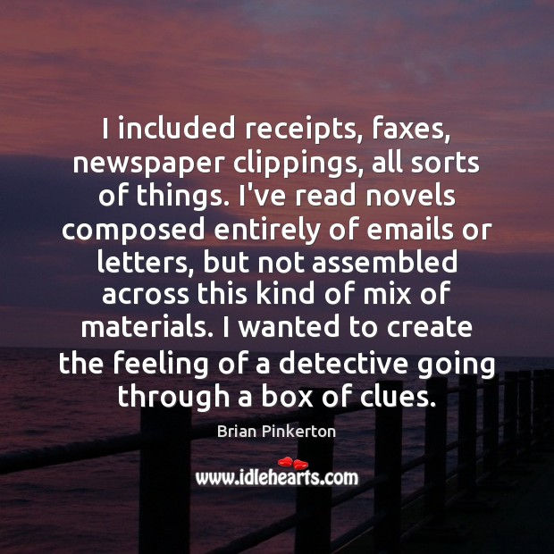 I included receipts, faxes, newspaper clippings, all sorts of things. I've read Image