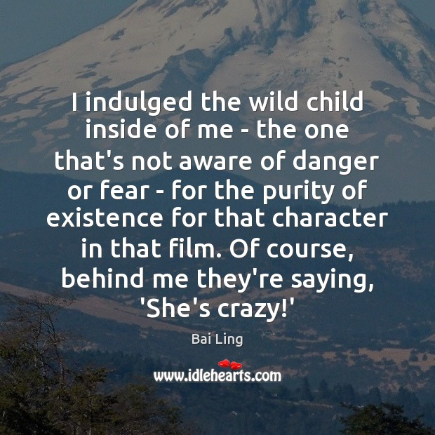 Image, I indulged the wild child inside of me – the one that's