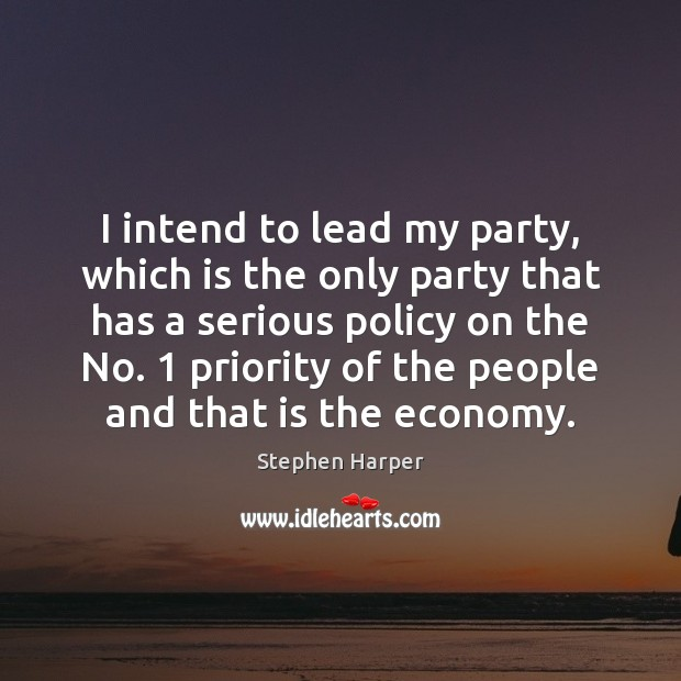 I intend to lead my party, which is the only party that Image