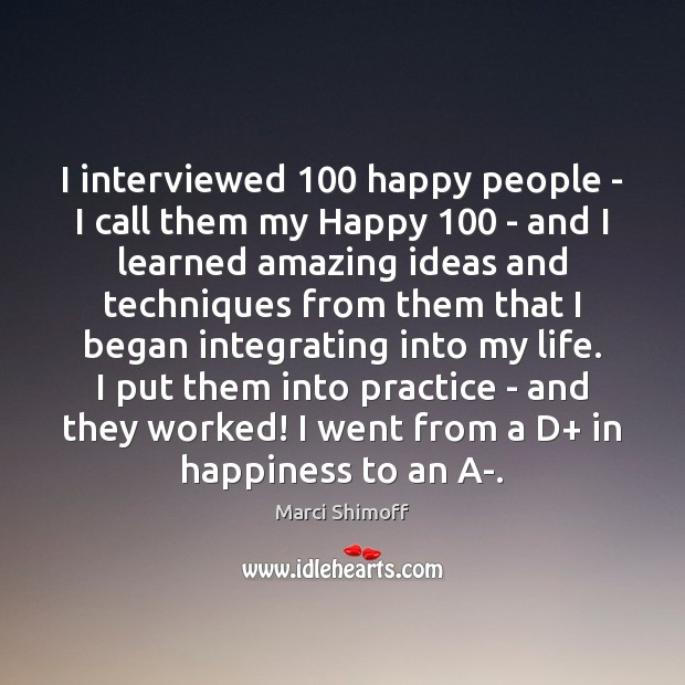 Image, I interviewed 100 happy people – I call them my Happy 100 – and