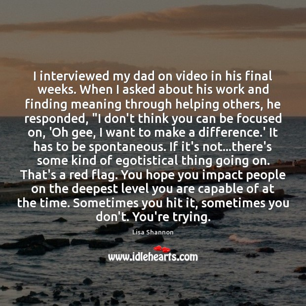 Image, I interviewed my dad on video in his final weeks. When I