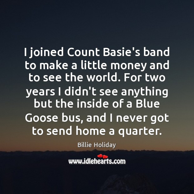 Image, I joined Count Basie's band to make a little money and to