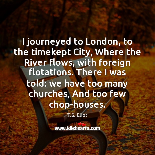 Image, I journeyed to London, to the timekept City, Where the River flows,