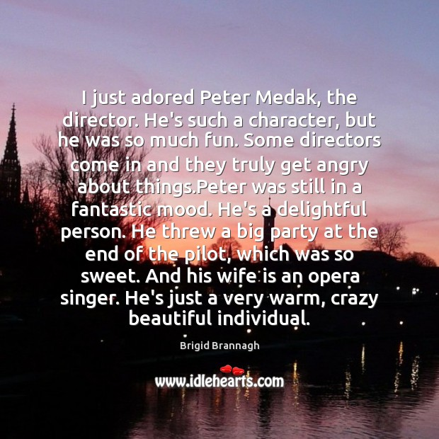 Image, I just adored Peter Medak, the director. He's such a character, but