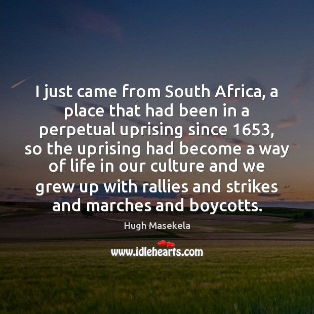 I just came from South Africa, a place that had been in Image