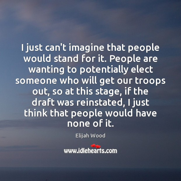 I just can't imagine that people would stand for it. People are Image