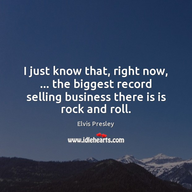 I just know that, right now, … the biggest record selling business there Image