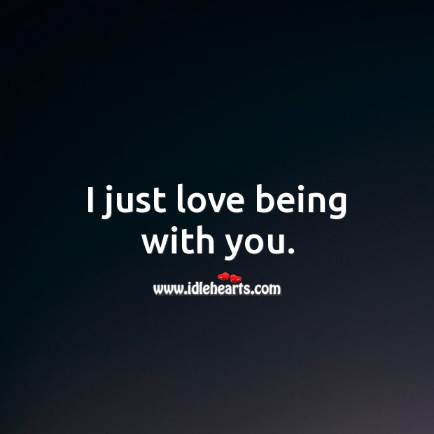 I just love being with you. Image