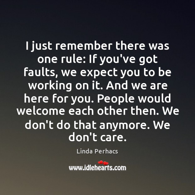 I just remember there was one rule: If you've got faults, we Image
