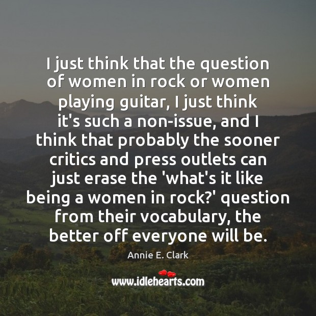 Image, I just think that the question of women in rock or women