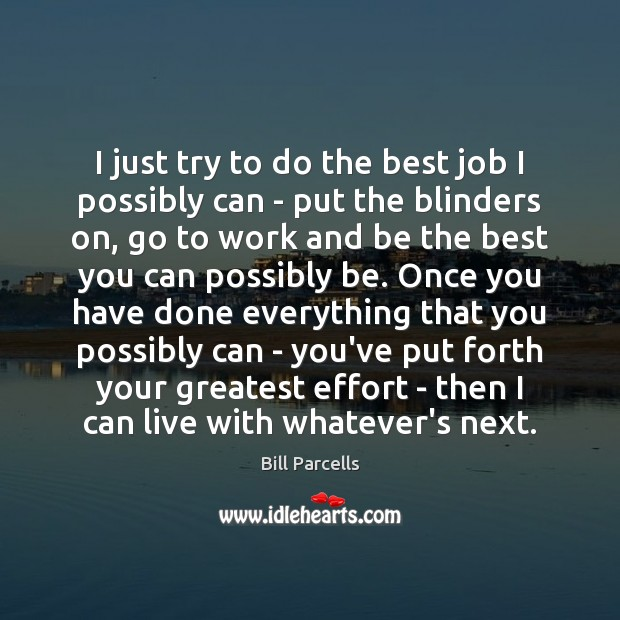 I just try to do the best job I possibly can – Image