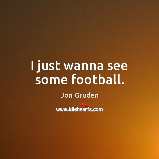 Picture Quote by Jon Gruden