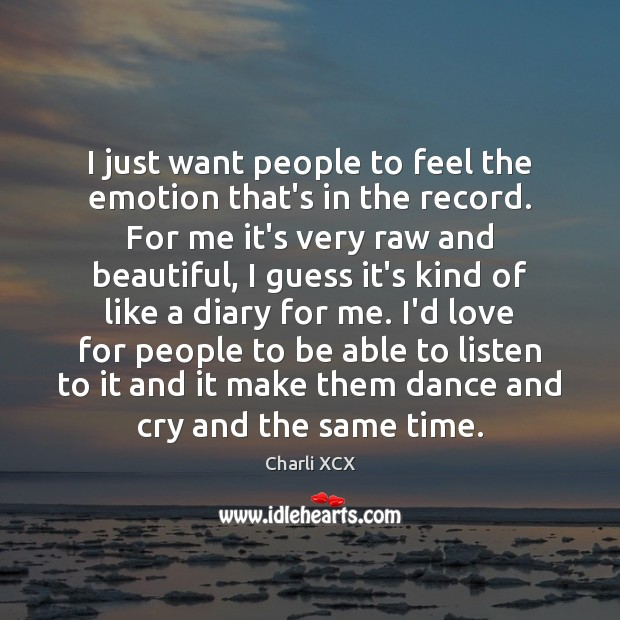 I just want people to feel the emotion that's in the record. Image