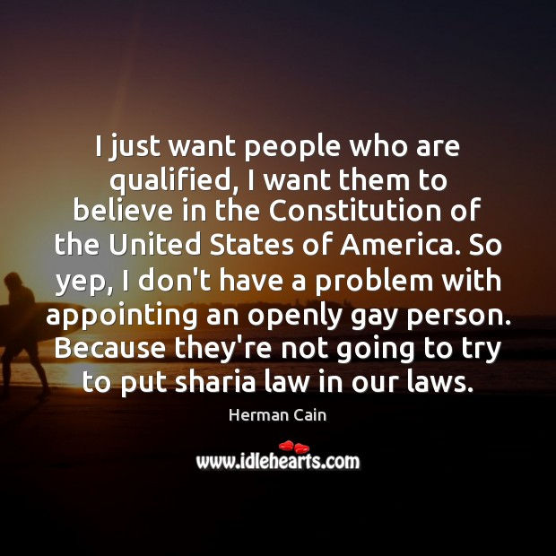 I just want people who are qualified, I want them to believe Image